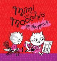 Mimi and Moochie Go Shopping (Hardback)