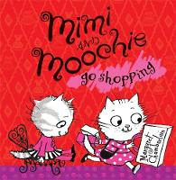 Mimi and Moochie Go Shopping (Paperback)