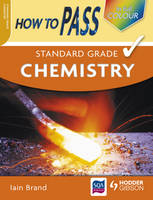 How to Pass Standard Grade Chemistry - How to Pass - Standard Grade (Paperback)