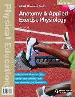 AS/A2 Physical Education: Anatomy & Applied Exercise Physiology 2nd Edition Resource Pack (Spiral bound)