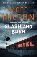Slash and Burn: The Third Joe Hunter Thriller (Hardback)