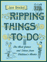 Ripping Things to Do: The Best Games and Ideas from Children's Books (Hardback)
