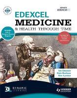 Edexcel Medicine and Health Through Time (Includes Unit 1 Development Study and Unit 3 Source Enquiry): An SHP Development Study - SHPS (Paperback)