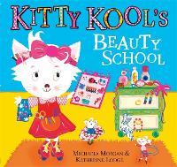 Kitty Kool's Beauty School (Hardback)