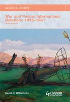 War and Peace: International Relations 1878-1941 - Access to History (Paperback)