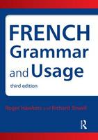 French Grammar and Usage - Routledge Reference Grammars (Paperback)