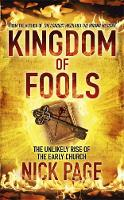 Kingdom of Fools: The Unlikely Rise of the Early Church (Hardback)