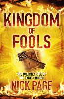 Kingdom of Fools: The Unlikely Rise of the Early Church (Paperback)