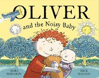 Oliver and the Noisy Baby - Oliver (Paperback)