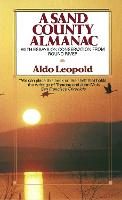 A Sand County Almanac: With Essays on Conservation from Round River (Paperback)