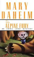 The Alpine Fury - Emma Lord Mystery S. (Paperback)