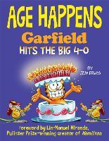 Age Happens: Garfield Hits the Big 4-0 - Garfield (Hardback)