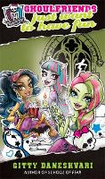 Monster High: Ghoulfriends Just Want To Have Fun: Ghoulfriends Forever Book 2 - Monster High (Paperback)