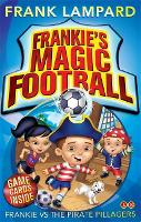 Frankie's Magic Football: Frankie vs The Pirate Pillagers: Book 1 - Frankie's Magic Football (Paperback)