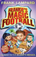Frankie's Magic Football: Frankie vs The Mummy's Menace: Book 4 - Frankie's Magic Football (Paperback)