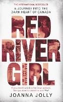Red River Girl: A Journey into the Dark Heart of Canada (Paperback)