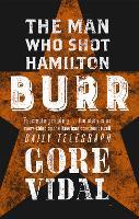 Burr: The Man Who Shot Hamilton - Narratives of empire (Paperback)