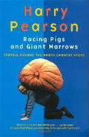 Racing Pigs And Giant Marrows: Travels around the North Country Fairs (Paperback)