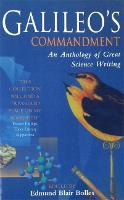 Galileo's Commandment: An Anthology of Great Science Writing (Paperback)