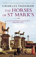 The Horses Of St Marks: A Story of Triumph in Byzantium, Paris and Venice (Paperback)