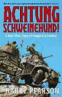 Achtung Schweinehund!: A Boy's Own Story of Imaginary Combat (Paperback)