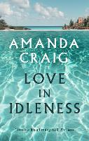 Love In Idleness: 'Made me laugh out loud' Joanne Harris (Paperback)