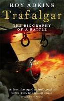 Trafalgar: The Biography of a Battle (Paperback)
