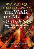 The War For All The Oceans: From Nelson at the Nile to Napoleon at Waterloo (Paperback)