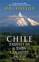 Chile: Travels In A Thin Country (Paperback)
