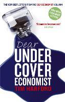 Dear Undercover Economist: The very best letters from the Dear Economist column (Paperback)