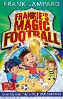 Frankie's Magic Football: Frankie and the World Cup Carnival: Book 6 - Frankie's Magic Football (Paperback)