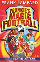 Frankie's Magic Football: Frankie and the Dragon Curse: Book 7 - Frankie's Magic Football (Paperback)