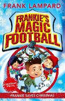 Frankie's Magic Football: Frankie Saves Christmas: Book 8 - Frankie's Magic Football (Paperback)