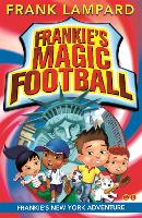 Frankie's Magic Football: Frankie's New York Adventure: Book 9 - Frankie's Magic Football (Paperback)