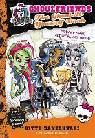 Monster High: The Ghoul-It-Yourself Book: Ghoulfriends Forever Book 4.5 - Monster High (Paperback)