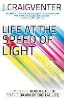 Life at the Speed of Light: From the Double Helix to the Dawn of Digital Life (Paperback)