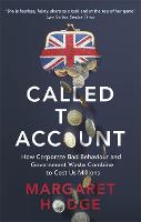 Called to Account: How Corporate Bad Behaviour and Government Waste Combine to Cost us Millions. (Paperback)