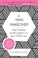 The Mind Makeover: The Answers to Becoming the Best YOU Yet (Paperback)