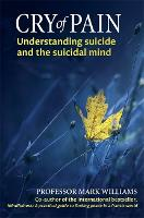 Cry of Pain: Understanding Suicide and the Suicidal Mind (Paperback)