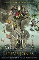 No Need for Geniuses: Revolutionary Science in the Age of the Guillotine (Hardback)