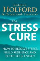 The Stress Cure: How to resolve stress, build resilience and boost your energy (Paperback)