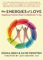 The Energies of Love: Using Energy Medicine to Keep Your Relationship Thriving (Paperback)