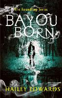 Bayou Born - The Foundling Series (Paperback)