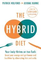 The Hybrid Diet: Your body thrives on two fuels - discover how to boost your energy and get leaner and healthier by alternating fats and carbs (Paperback)