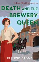 Death and the Brewery Queen: Book 12 in the Kate Shackleton mysteries - Kate Shackleton Mysteries (Paperback)