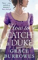 How To Catch A Duke - Rogues to Riches (Paperback)