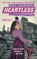 Heartless: Book 4 of The Parasol Protectorate - Parasol Protectorate (Paperback)
