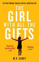 The Girl With All The Gifts - The Girl With All the Gifts series (Paperback)