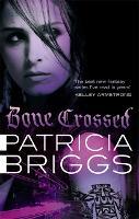 Bone Crossed: Mercy Thompson: Book 4 - Mercy Thompson (Paperback)