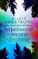 Otherworld Secrets: Book 4 of the Tales of the Otherworld Series - Otherworld Tales (Paperback)